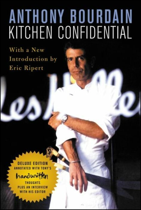 Kitchen Confidential Deluxe Edition: Adventures in the Culinary Underbelly