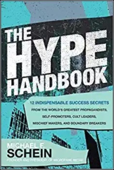 The Hype Handbook: 12 Indispensable Success Secrets From the World´s Greatest Propagandists, Self-Promoters, Cult Leaders, Mischief Makers, and Boundary Breakers