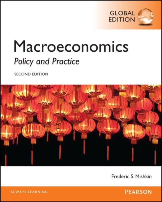 Macroeconomics Global Edition: Policy and Practice