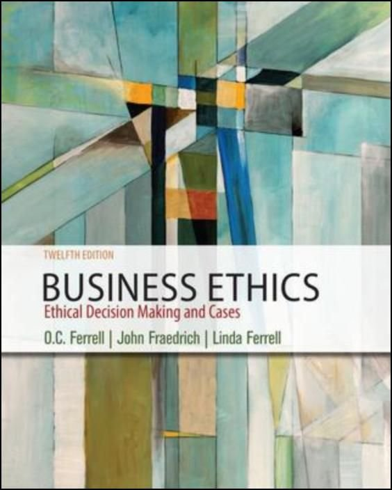 Business Ethics: Ethical Decision Making and Cases