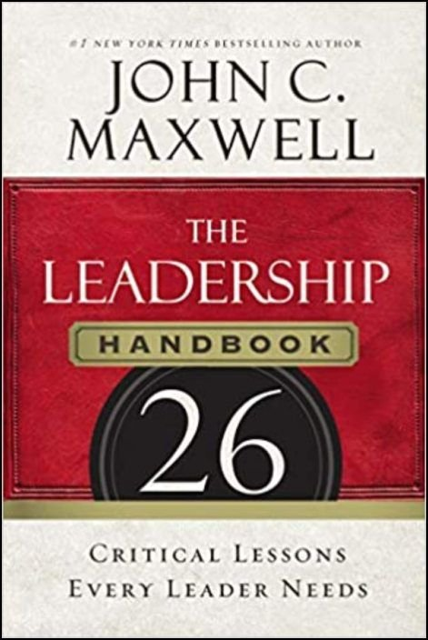 The Leadership Handbook - 26 Critical Lessons Every Leader Needs