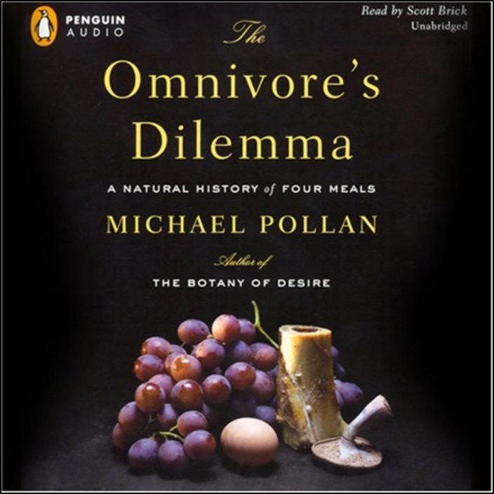The Omnivore´s Dilemma: The Search for a Perfect Meal in a Fast-Food World