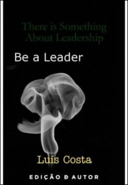 There is Something About Leadership: Be a Leader