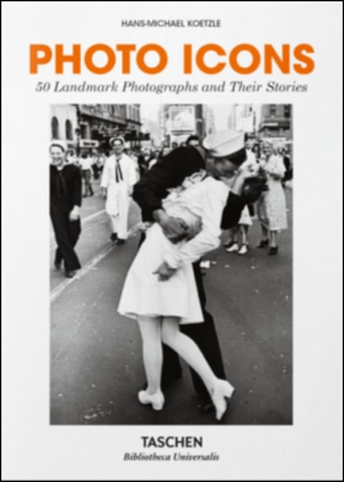 Photo Icons - 50 Landmark photographs and their stories