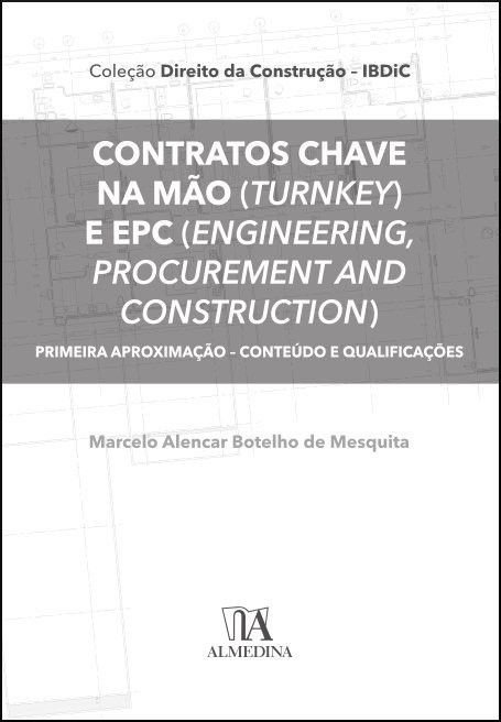 Contratos Chave na Mão (Turnkey) e EPC (Engineering, Procurement and Construction)