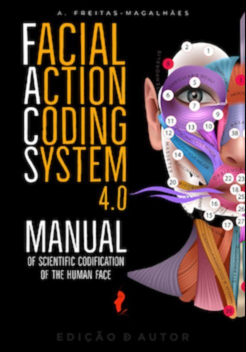 Facial Action Coding System 4.0 - Manual of Scientific Codification of the Human Face