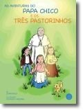 As Aventuras do Papa Chico e os 3 Pastorinhos