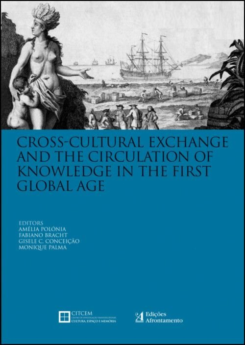Cross-Cultural Exchange and the Circulation of Knowledge in the First Global Age