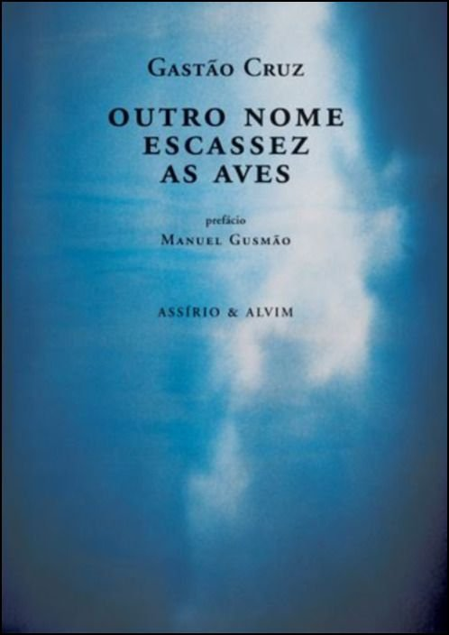 Outro Nome/ Escassez/ As Aves