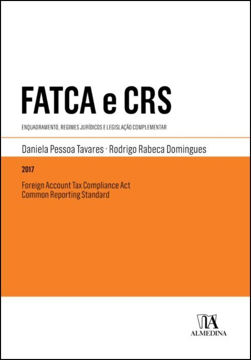 Foreign Account Tax Compliance Act e Common Reporting Standard - Enquadramento, Regimes Jurídicos e Legislação Complementar
