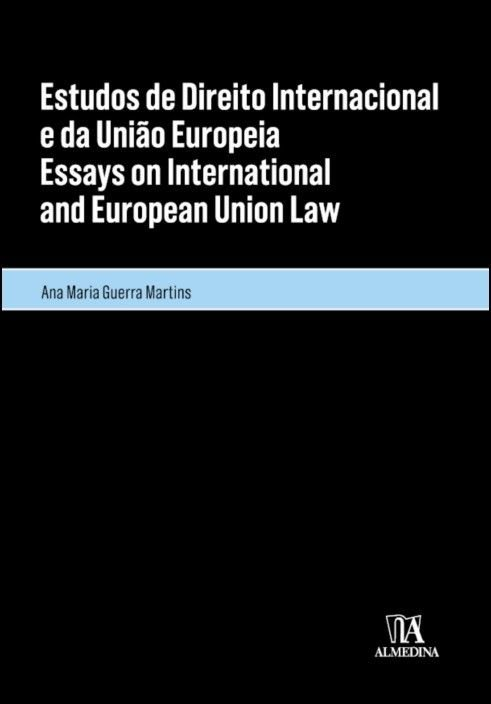 Estudos de Direito Internacional e da União Europeia/Essays on International and European Union Law