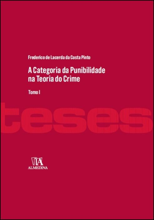A Categoria da Punibilidade na Teoria do Crime - Volume I