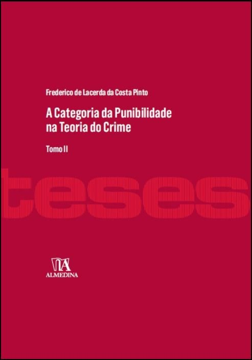A Categoria da Punibilidade na Teoria do Crime - Volume II
