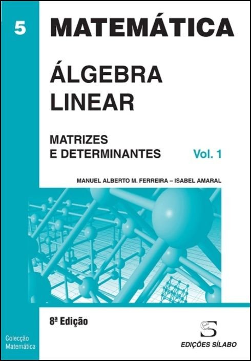 Álgebra Linear - Vol. 1 - Matrizes e Determinantes