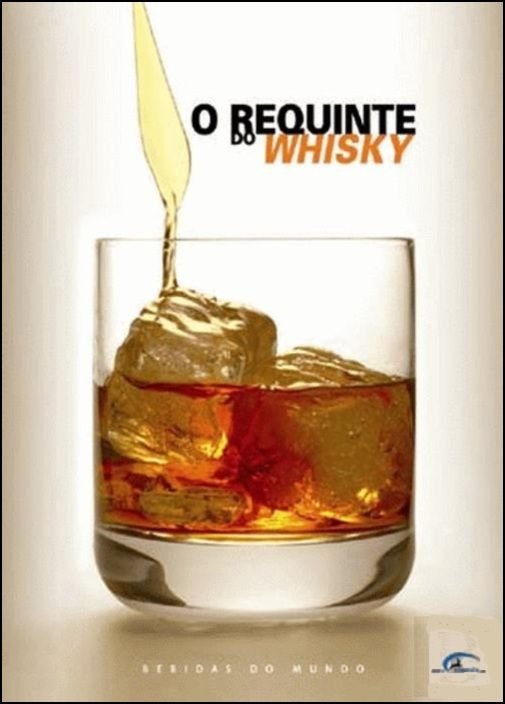 O Requinte do Whisky