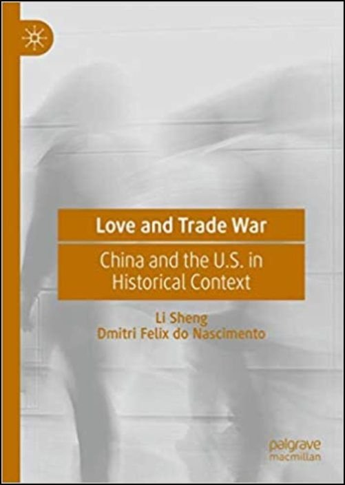 Love and Trade War: China and the U.S. in Historical Context