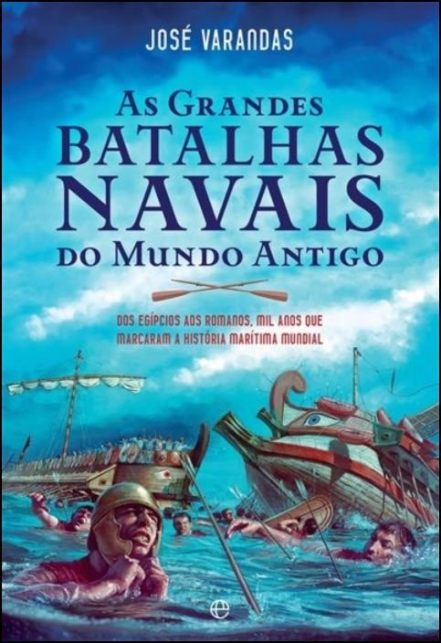 As Grandes Batalhas Navais do Mundo Antigo