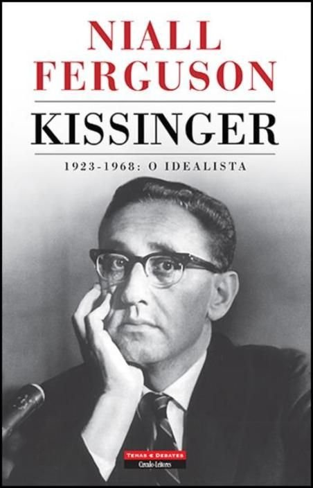 Kissinger (1923-1968): o idealista