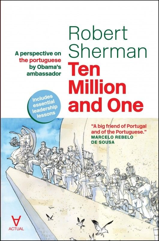 Ten Million and One - A perspective on the portuguese by Obama's ambassador
