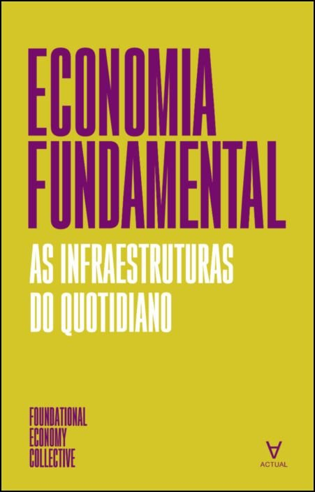 Economia Fundamental- As infraestruturas do quotidiano
