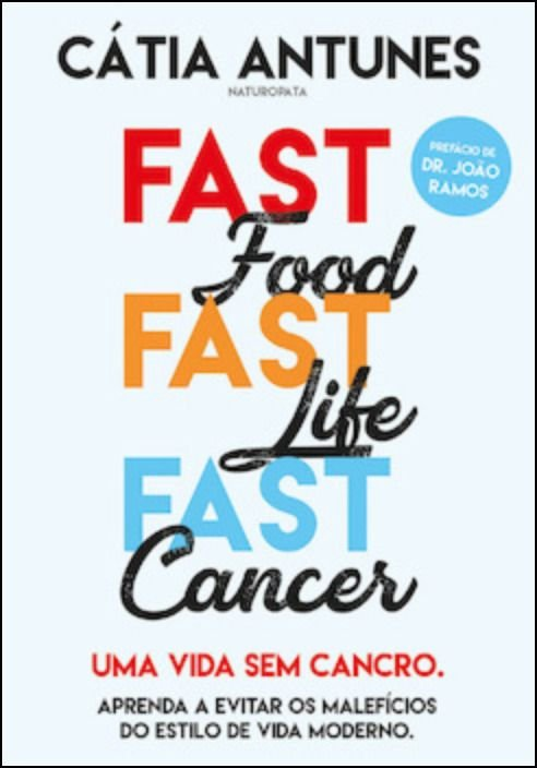 Fast Food, Fast Life, Fast Cancer