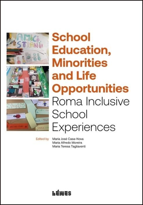 Scholl Education, Minorities and Life Opportunities - Roma Inclusive School Experiences