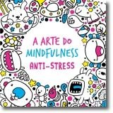 A Arte do Mindfulness: Anti-stress