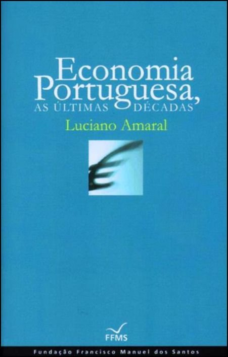 Economia Portuguesa - As Últimas Décadas (Cartonado)