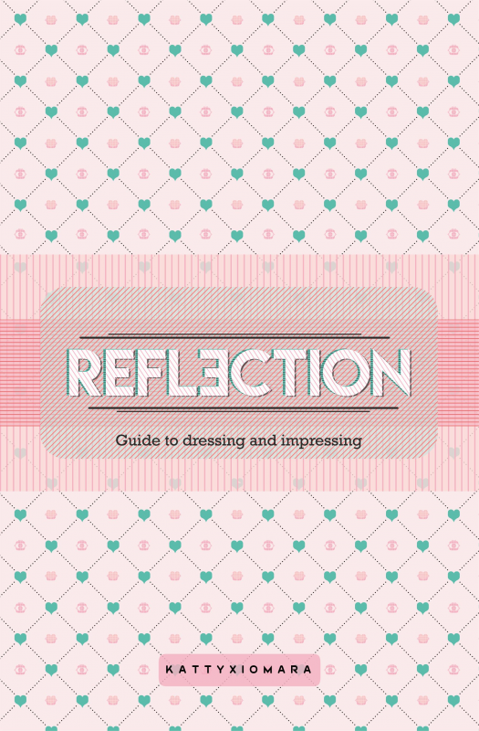 Reflection - Guide to dressing and impressing