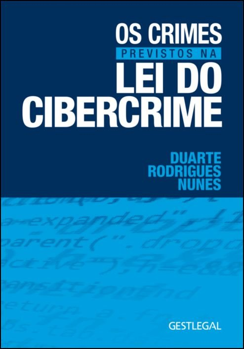 Os Crimes Previstos na Lei do Cibercrime