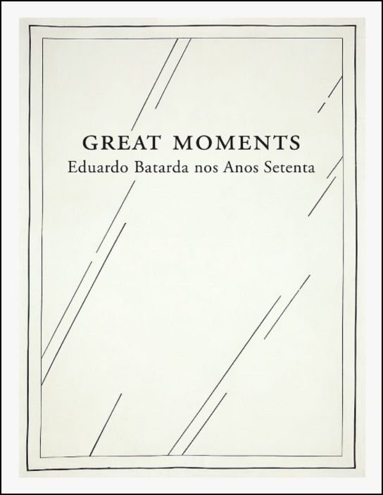 Great Moments — Eduardo Batarda nos Anos Setenta