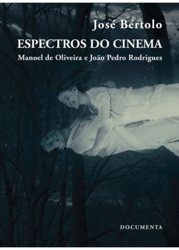 Espectros do Cinema - Manoel de Oliveira e João Pedro Rodrigues